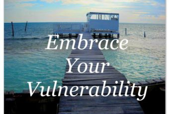 EMBRACE YOUR VULNERABILITY: Finding & Living Your True Strength